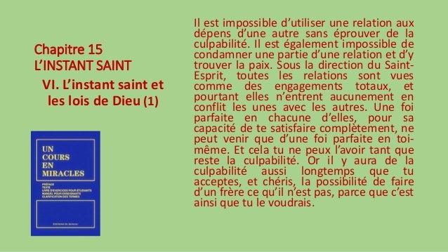 Chapitre 15 L'INSTANT SAINT VI. L'instant saint et les lois de Dieu (1) Il est impossible d'utiliser une relation aux dépe...