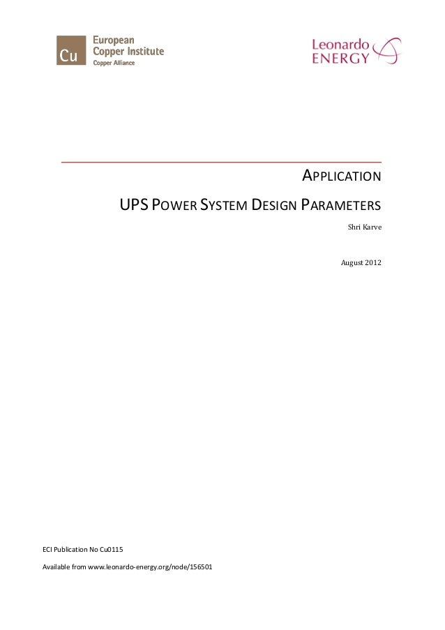 APPLICATION UPS POWER SYSTEM DESIGN PARAMETERS Shri Karve August 2012 ECI Publication No Cu0115 Available from www.leonard...