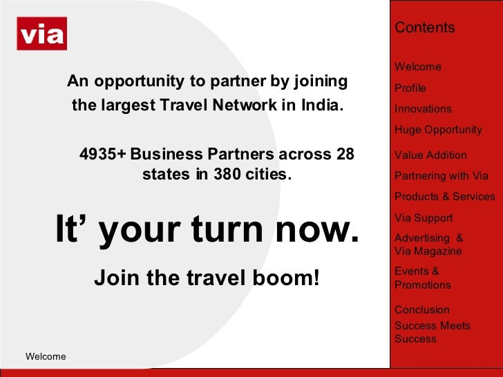 Welcome <ul><li>Introduction </li></ul>An opportunity to partner by joining the largest Travel Network in India. 4935+ Bus...