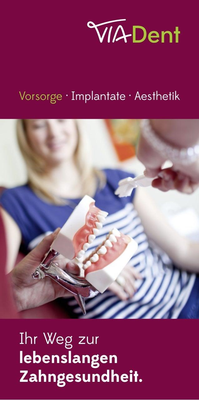 Vorsorge · Implantate · Aesthetik  Ihr Weg zur lebenslangen Zahngesundheit.