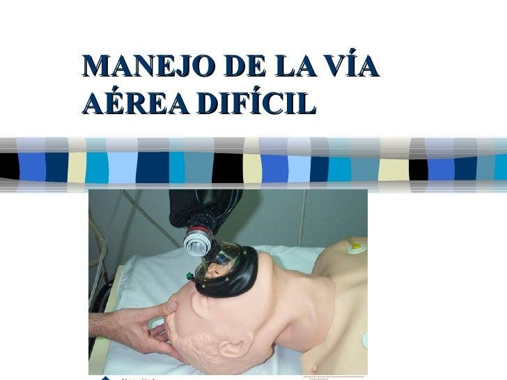 MANEJO DE LA VÍAAÉREA DIFÍCIL