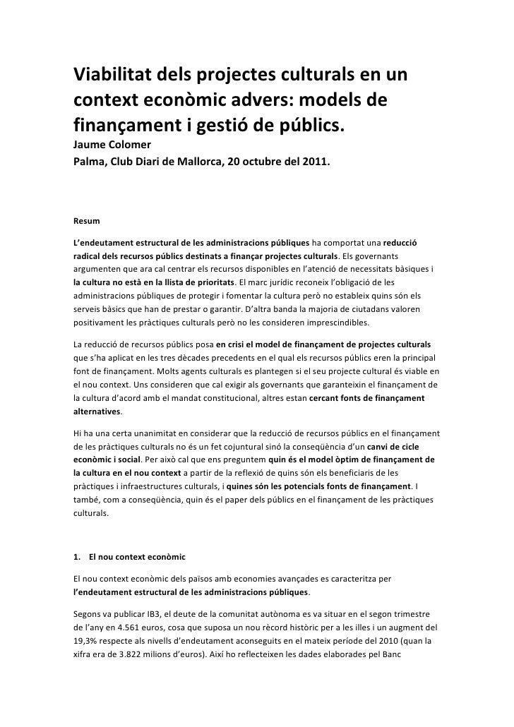 Viabilitat dels projectes culturals en un context econòmic advers: models de finançament i gestió de públics.