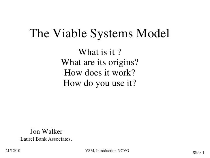 Viable Systems Model: John Walker. NCVO Collaborative Learning Network event, November 2010.
