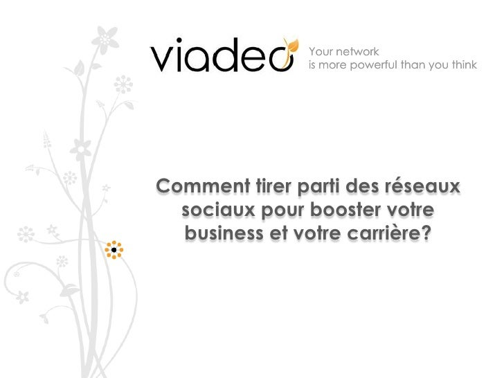 Your network                is more powerful than you think     Comment tirer parti des réseaux   sociaux pour booster vot...