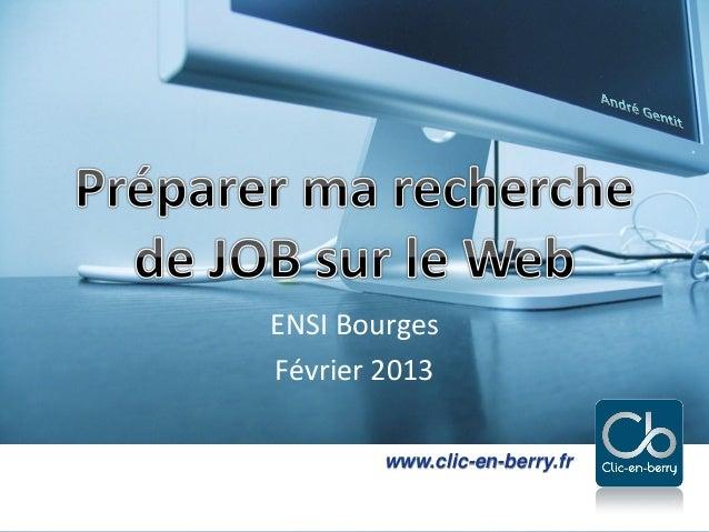 ENSI BourgesFévrier 2013                       www.clic-en-berry.fr par André Gentit- - Clic-en-berry