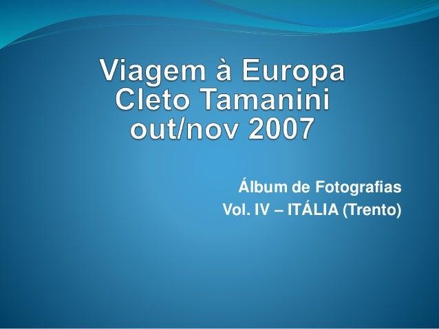 Álbum de Fotografias Vol. IV – ITÁLIA (Trento)