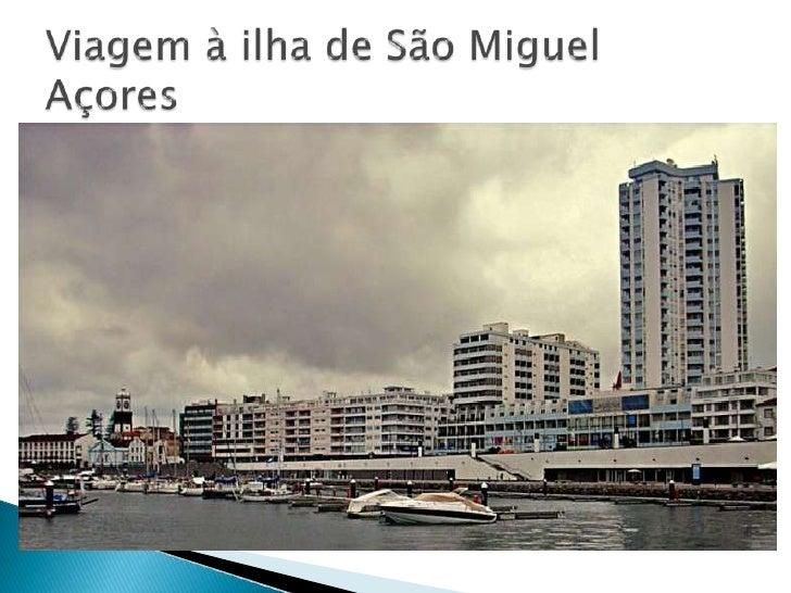 Viagem à ilha de São MiguelAçores<br />