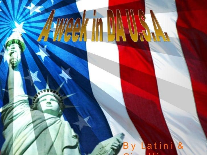 By Latini & Cipollino A week in DA U.S.A.