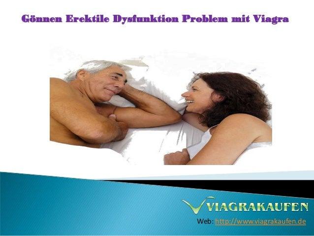 Gönnen Erektile Dysfunktion Problem mit ViagraWeb: http://www.viagrakaufen.de