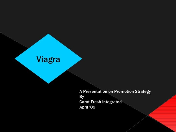 A Presentation on Promotion Strategy By Carat Fresh Integrated April '09  Viagra