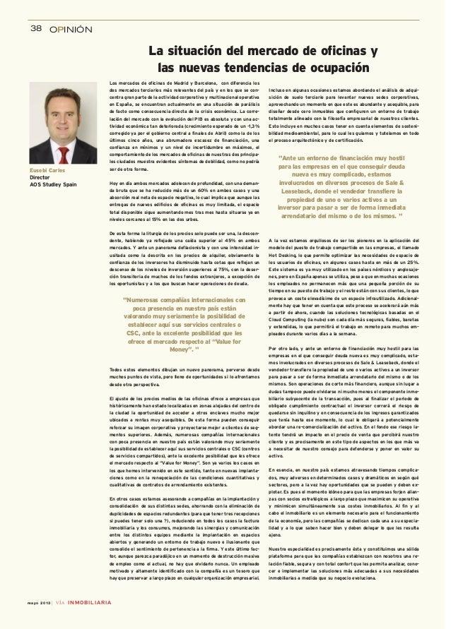 mayo 2013| Vía Inmobiliariaopinión38La situación del mercado de oficinas ylas nuevas tendencias de ocupaciónLos mercados d...