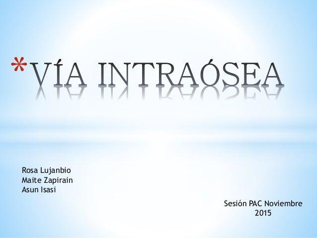 * Sesión PAC Noviembre 2015 Rosa Lujanbio Maite Zapirain Asun Isasi