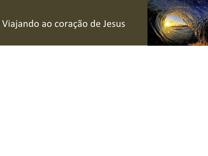 Viajando ao coração de Jesus
