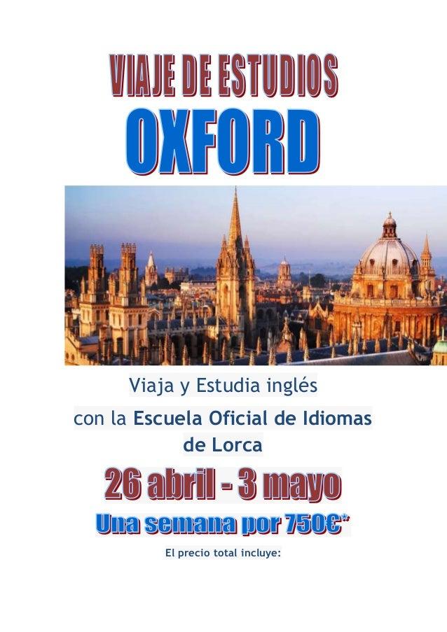 Viaja y Estudia inglés con la Escuela Oficial de Idiomas de Lorca El precio total incluye: