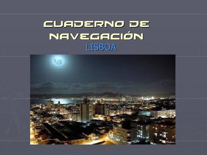 Cuaderno de navegación    LISBOA