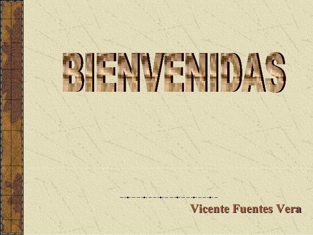 Vicente Fuentes VeraVicente Fuentes Vera