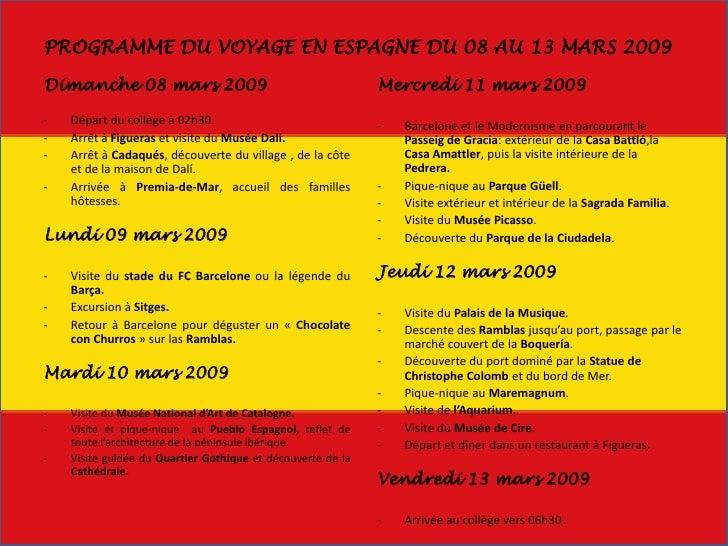 PROGRAMME DU VOYAGE EN ESPAGNE DU 08 AU 13 MARS 2009  Dimanche 08 mars 2009                                        Mercred...