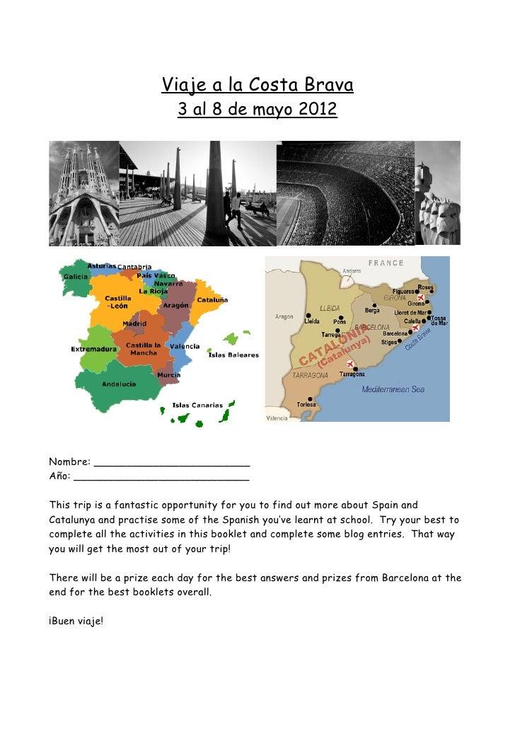 Viaje a la Costa Brava                          3 al 8 de mayo 2012Nombre: ________________________Año: __________________...