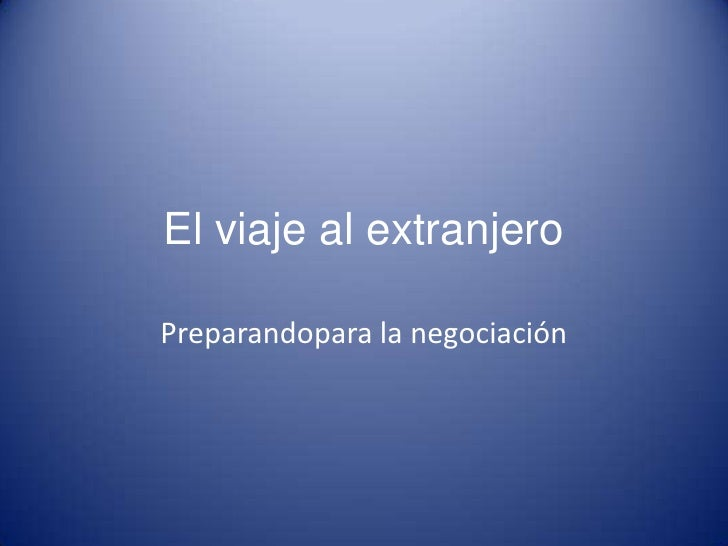 El viaje al extranjero<br />Preparandopara la negociación<br />