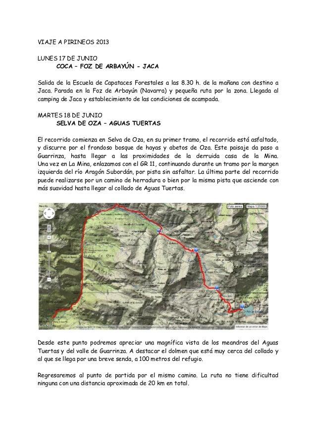 VIAJE A PIRINEOS 2013LUNES 17 DE JUNIOCOCA – FOZ DE ARBAYÚN - JACASalida de la Escuela de Capataces Forestales a las 8.30 ...