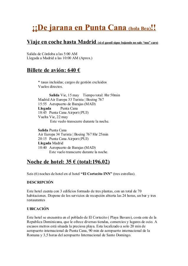 """¡¡De jarana en Punta Cana (hola Bea)!! Viaje en coche hasta Madrid (si el gasoil sigue bajando no sale """"mu"""" caro) Salida d..."""