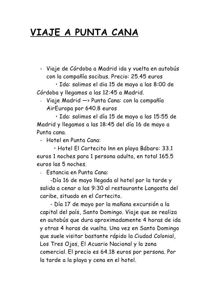 VIAJE A PUNTA CANA     - Viaje de Córdoba a Madrid ida y vuelta en autobús      con la compañía socibus. Precio: 25.45 eur...
