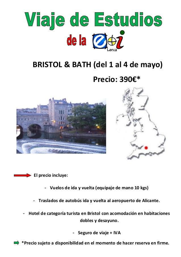 BRISTOL & BATH (del 1 al 4 de mayo) Precio: 390€*  El precio incluye: - Vuelos de ida y vuelta (equipaje de mano 10 kgs) -...