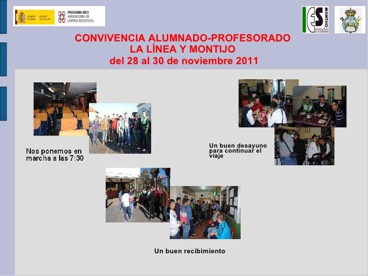 CONVIVENCIA ALUMNADO-PROFESORADO         LA LÍNEA Y MONTIJO     del 28 al 30 de noviembre 2011                           U...