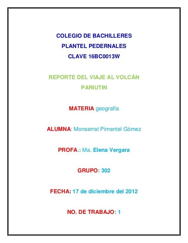 COLEGIO DE BACHILLERES     PLANTEL PEDERNALES       CLAVE 16BC0013WREPORTE DEL VIAJE AL VOLCÁN           PARIUTIN       MA...