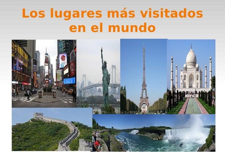 Los lugares más visitados en el mundo