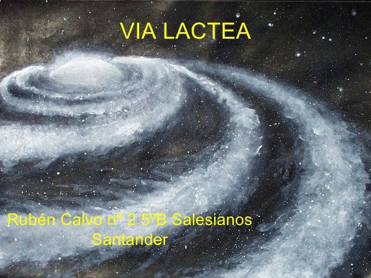 VIA LACTEA Rubén Calvo nº 2 5ºB Salesianos Santander