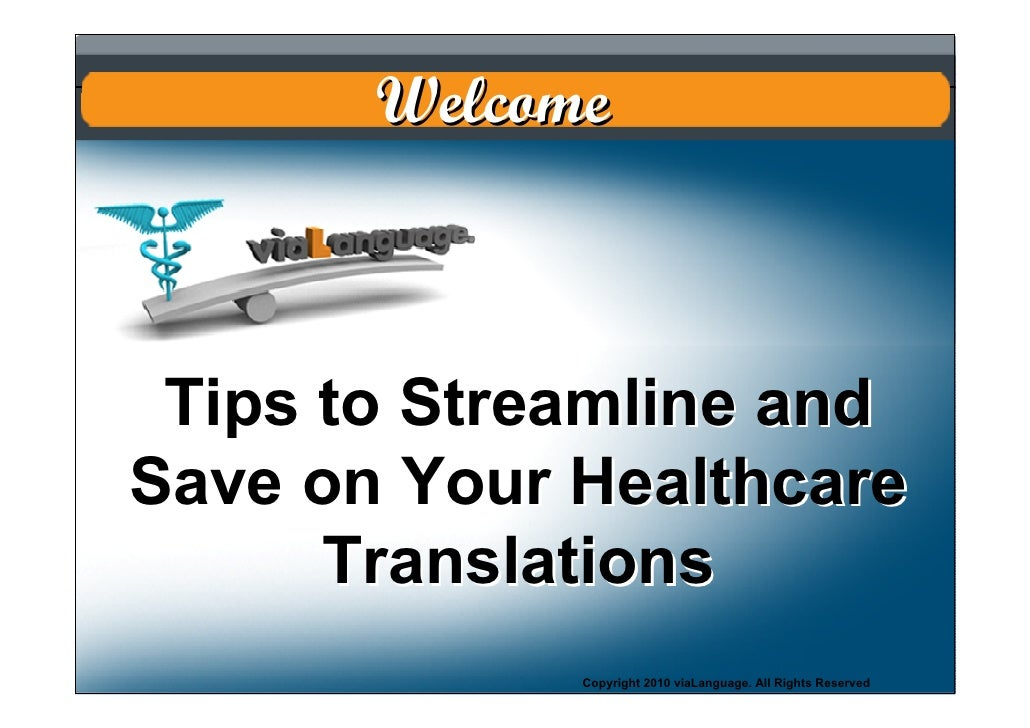 Welcome     Scot t      Tips to Streamline and Save on Your Healthcare       Translations              Copyright 2010 viaL...