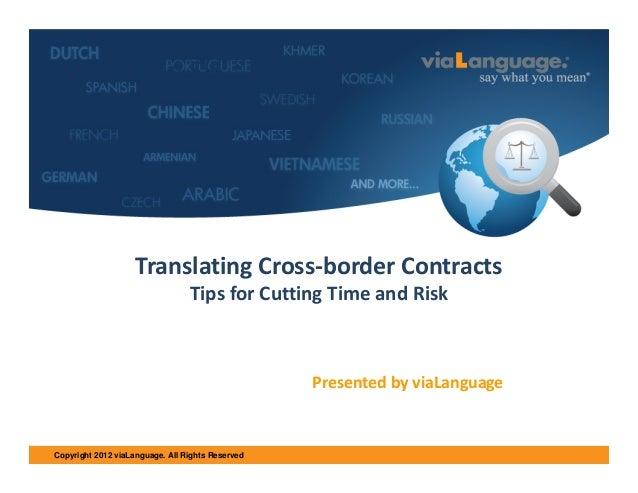 WelcomeSH  TranslatingCross‐borderContracts TipsforCuttingTimeandRisk  PresentedbyviaLanguage  Copyright 2012 ...