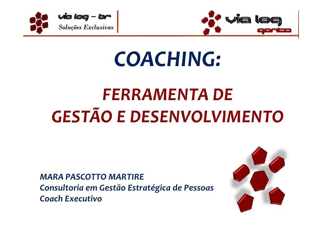 Soluções Exclusivas                               COACHING:        FERRAMENTA DE   GESTÃO E DESENVOLVIMENTO   MARA PASCOTT...