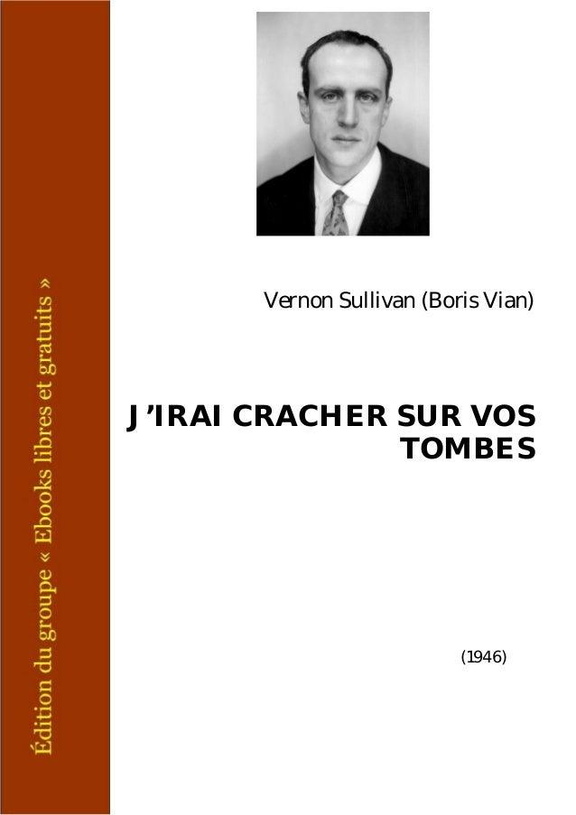 Vernon Sullivan (Boris Vian) J'IRAI CRACHER SUR VOS TOMBES (1946)