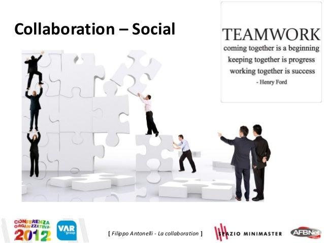 Collaboration – Social            [ Filippo Antonelli - La collaboration ]