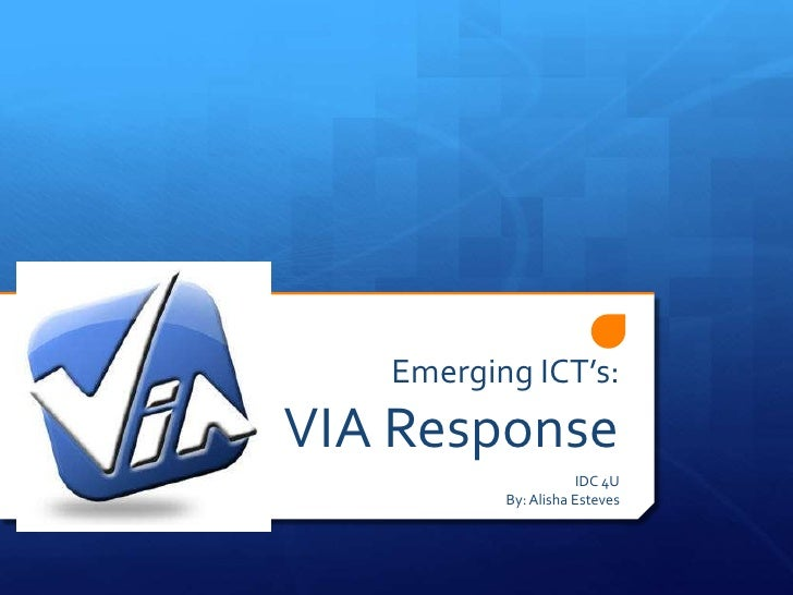 Emerging ICT's : VIA Response