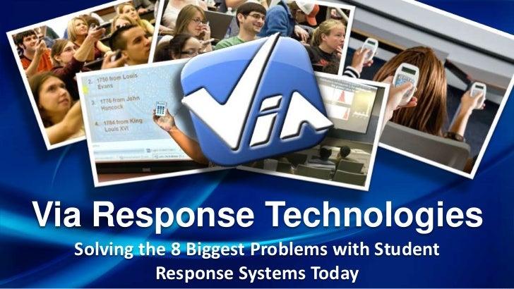 Via response Solves 8 Big Problems