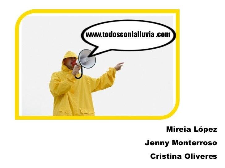 Mireia L ópez Jenny Monterroso Cristina Oliveres