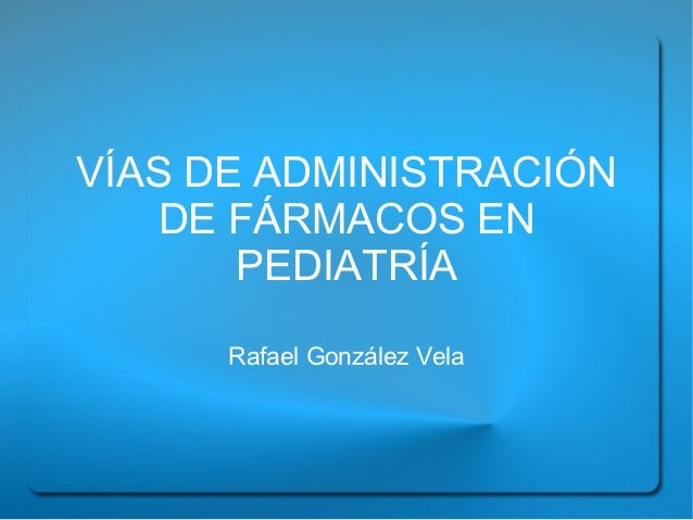 Vías de administración en pediatría