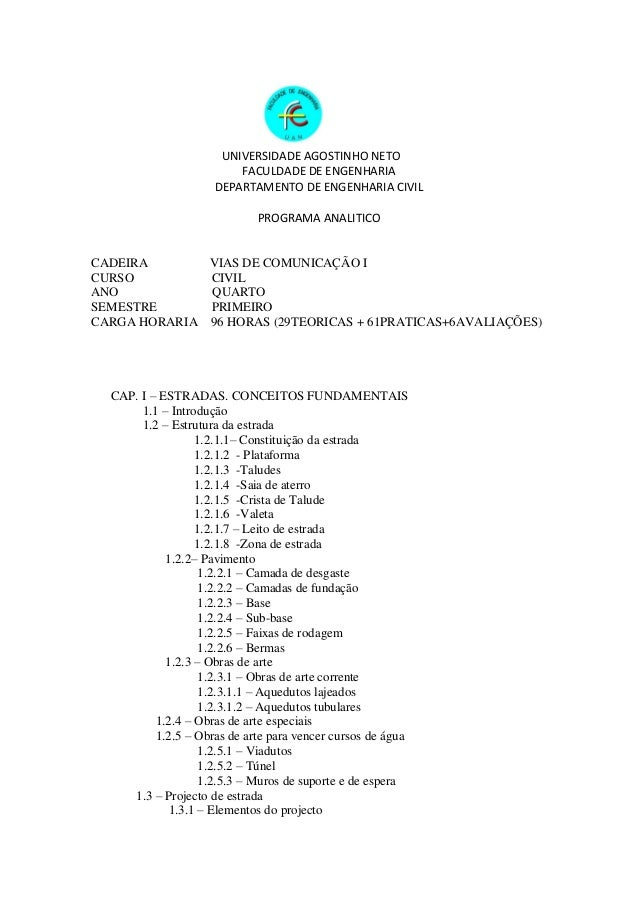 UNIVERSIDADE AGOSTINHO NETO FACULDADE DE ENGENHARIA DEPARTAMENTO DE ENGENHARIA CIVIL PROGRAMA ANALITICO CADEIRA VIAS DE CO...