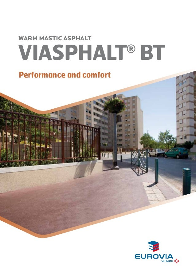 WARM MASTIC ASPHALT  VIASPHALT BT Performance and comfort  ®
