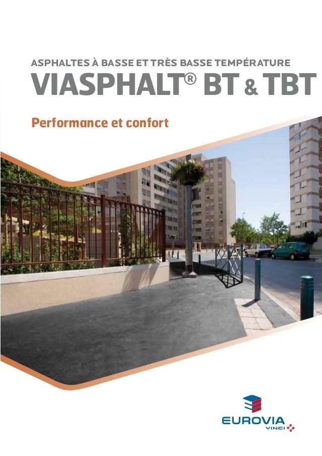 ASPHALTEs à basse et très basse température  VIASPHALT BT & TBT ®  Performance et confort