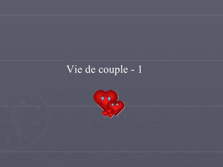 Vie de couple - 1