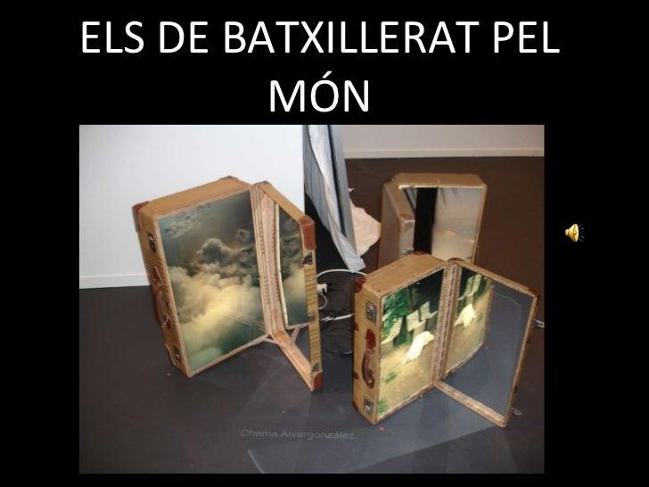 ELS DE BATXILLERAT PEL MÓN