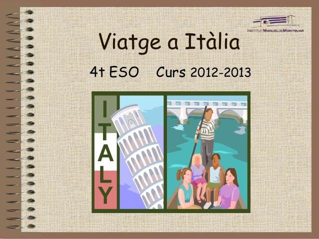 Viatge a Itàlia4t ESO   Curs 2012-2013
