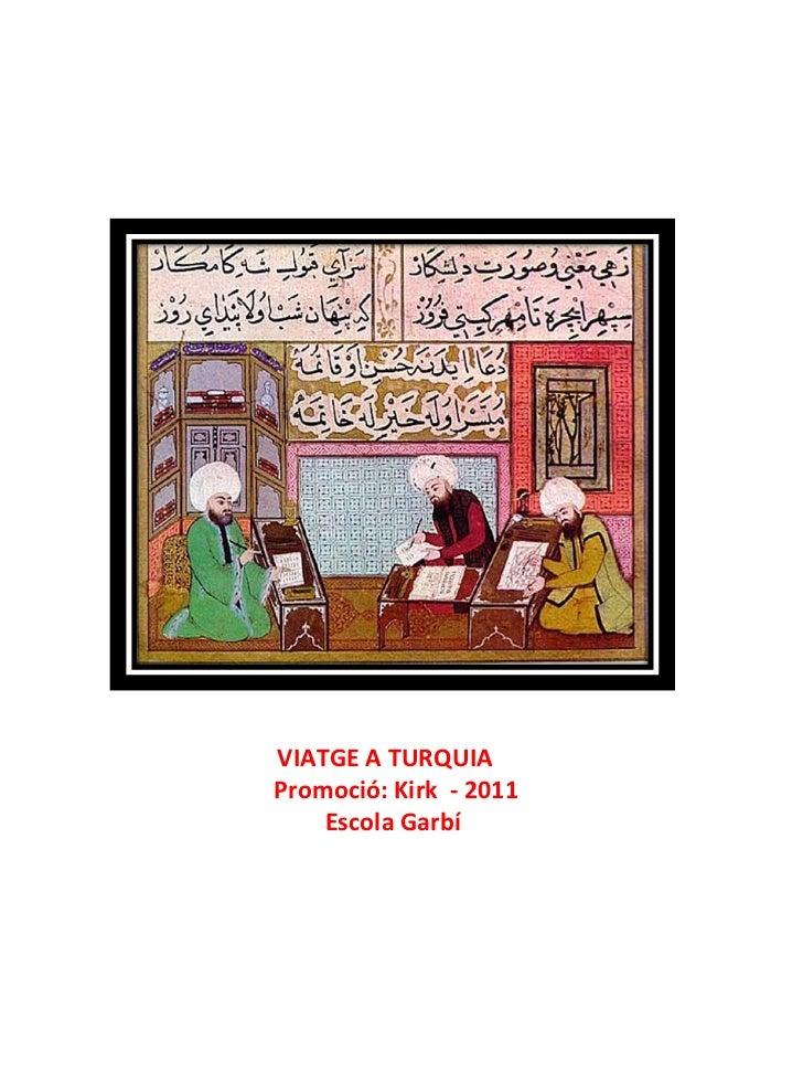 VIATGE A TURQUIA Promoció: Kirk  - 2011 Escola Garbí