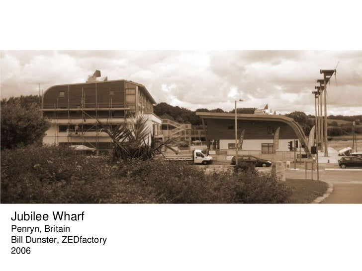 Jubilee WharfPenryn, BritainBill Dunster, ZEDfactory2006