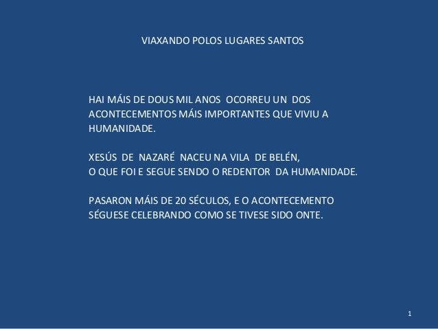 VIAXANDO POLOS LUGARES SANTOS 1 HAI MÁIS DE DOUS MIL ANOS OCORREU UN DOS ACONTECEMENTOS MÁIS IMPORTANTES QUE VIVIU A HUMAN...