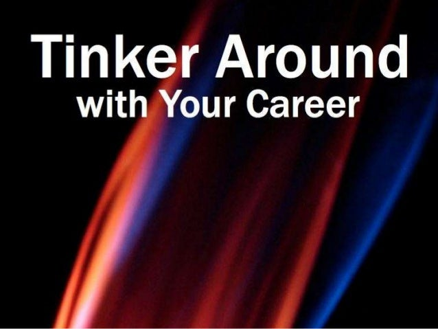 Tinker Around with Your Career